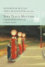 Why Place Matters (New Atlantis Books)