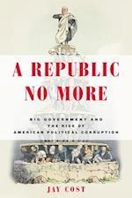 A Republic No More af Jay Cost