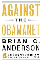 Against the Obamanet af Brian C. Anderson