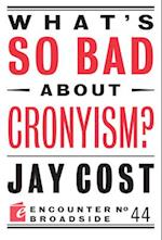 What's So Bad about Cronyism? af Jay Cost