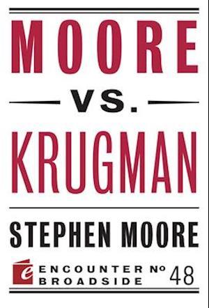 Moore vs. Krugman af Stephen Moore