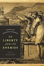On Liberty and Its Enemies (Encounter Classics)