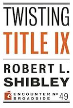 Twisting Title IX (Encounter Broadsides)
