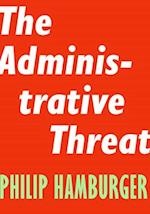 The Administrative Threat (Encounter Intelligence, nr. 3)
