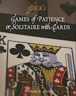 Games of Patience or Solitaire with Cards af William Brisbane Dick