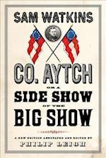 Co. Aytch, or a Side Show of the Big Show af Sam Watkins