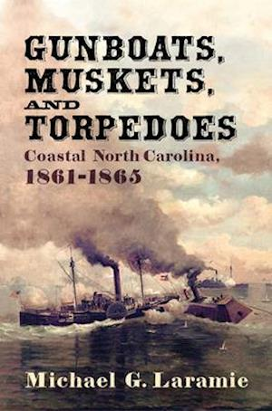 Gunboats, Muskets, and Torpedoes