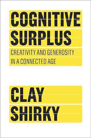 Bog, hardback Cognitive Surplus af Clay Shirky