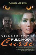 Village of the Full Moon Curse af Daniel Griffin