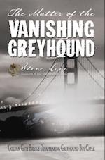 Matter of the Vanishing Greyhound