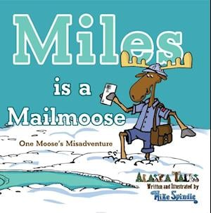 Miles is a Mailmoose af Mike Spindle