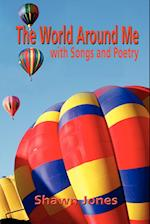 The World Around Me with Songs and Poetry