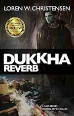 Dukkha Reverb af Loren W. Christensen