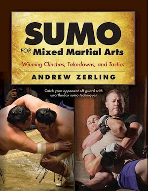Sumo for Mixed Martial Arts af Andrew Zerling