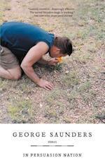 In Persuasion Nation af George Saunders