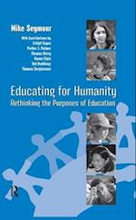 Educating for Humanity : Rethinking the Purposes of Education