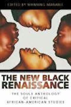 New Black Renaissance : The Souls Anthology of Critical African-American Studies