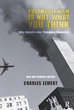 Postmodernism Is Not What You Think af Charles C Lemert