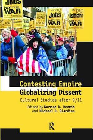 Contesting Empire, Globalizing Dissent : Cultural Studies After 9/11