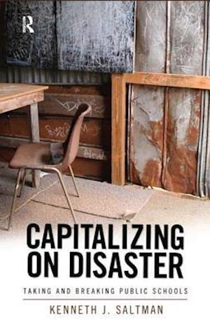 Capitalizing on Disaster