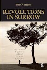 Revolutions in Sorrow (U.S. History in International Perspective)