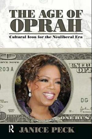 Age of Oprah : Cultural Icon for the Neoliberal Era