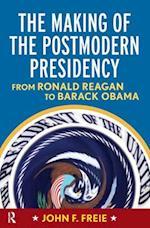 The Making of the Postmodern Presidency