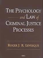 The Psychology and Law of Criminal Justice Processes af Roger J. R. Levesque