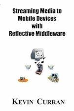 Streaming Media to Mobile Devices with Reflective Middleware