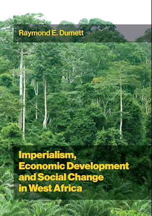 Bog, paperback Imperialism, Economic Development and Social Change in West Africa af Raymond E. Dumett