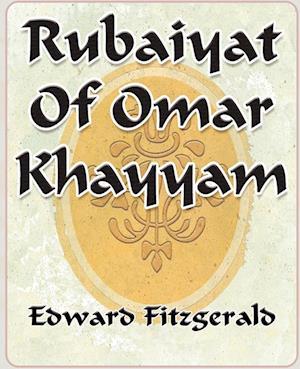 Rubaiyat of Omar Khayyam of Naishapur - 1889