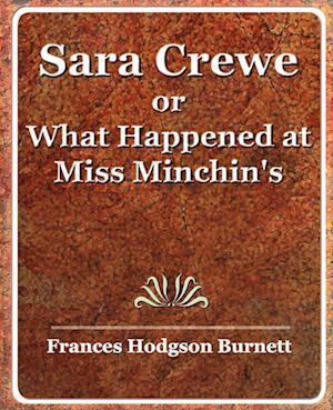 Sara Crewe or What Happened at Miss Minchin's