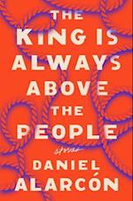 The King Is Always Above the People (Alarcon Daniel)
