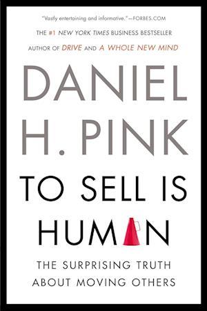 Bog paperback To Sell Is Human af Daniel H Pink