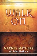 Walk on af Marney Mathers