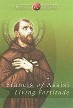 Francis of Assisi (Saints & Virtues S)