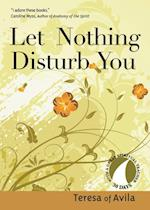 Let Nothing Disturb You (30 Days with a Great Spiritual Teacher Series) af Teresa of Avila
