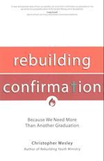 Rebuilding Confirmation (A Rebuilt Parish Book)