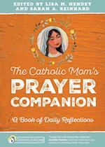 The Catholic Mom's Prayer Companion (Catholicmom com Book)