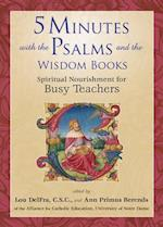 5 Minutes with the Psalms and the Wisdom Books (5 Minutes for Busy Teachers)
