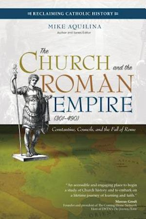 The Church and the Roman Empire (Ad 301-490)