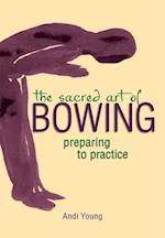 Sacred Art of Bowing (The Art of Spiritual Living)
