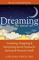 Dreaming--The Sacred Art (The Art of Spiritual Living)