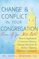 Change and Conflict in Your Congregation (Even If You Hate Both)