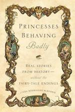 Princesses Behaving Badly af Linda Rodriguez Mcrobbie