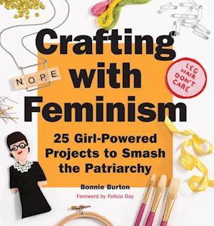 Crafting with Feminism af Bonnie Burton