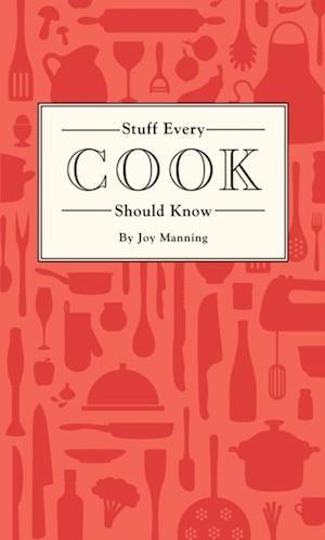 Stuff Every Cook Should Know af Joy Manning