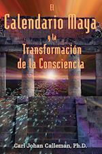 El Calendario Maya y la Transformacion de la Consciencia