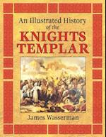 An Illustrated History of the Knights Templar af Vere Chappell, James Wasserman, Steven Brooke