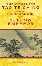 Complete Tao Te Ching with the Four Canons of the Yellow Emperor